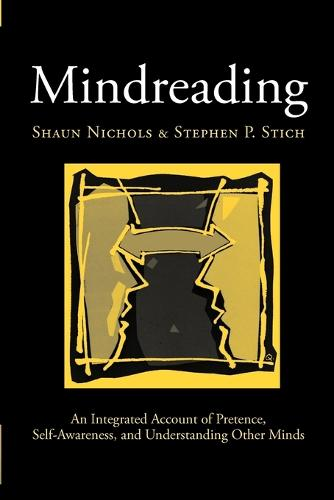 Mindreading: An Integrated Account of Pretence, Self-Awareness, and Understanding Other Minds - Oxford Cognitive Science Series (Paperback)