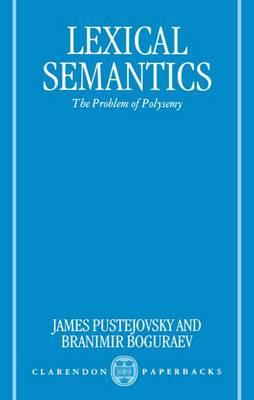 Lexical Semantics: The Problem of Polysemy (Paperback)