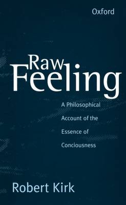 Raw Feeling: A Philosophical Account of the Essence of Consciousness (Paperback)