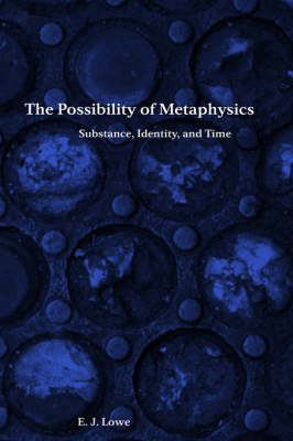 The Possibility of Metaphysics: Substance, Identity, and Time (Hardback)