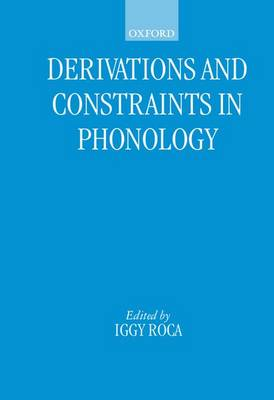 Derivations and Constraints in Phonology (Paperback)