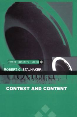 Context and Content: Essays on Intentionality in Speech and Thought - Oxford Cognitive Science Series (Hardback)