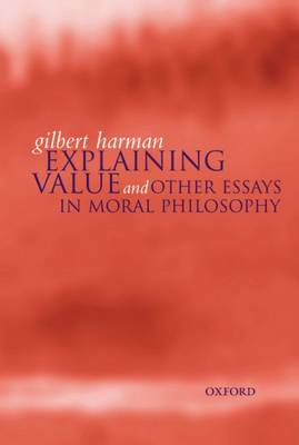 Explaining Value: and Other Essays in Moral Philosophy (Paperback)
