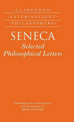 Seneca: Selected Philosophical Letters: Translated with introduction and commentary - Clarendon Later Ancient Philosophers (Hardback)
