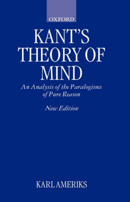 Kant's Theory of Mind: An Analysis of the Paralogisms of Pure Reason (Hardback)