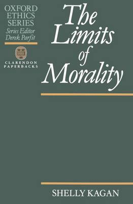 The Limits of Morality - Oxford Ethics Series (Paperback)