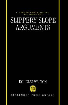 Slippery Slope Arguments - Clarendon Library of Logic and Philosophy (Hardback)
