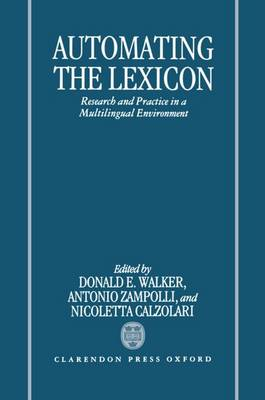 Automating the Lexicon: Research and Practice in a Multilingual Environment (Hardback)