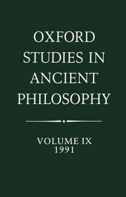 Oxford Studies in Ancient Philosophy: Volume IX: 1991 - Oxford Studies in Ancient Philosophy (Hardback)