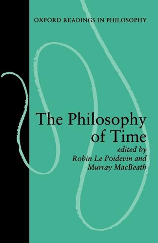 The Philosophy of Time - Oxford Readings in Philosophy (Paperback)