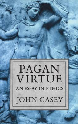 pagan virtue an essay in ethics