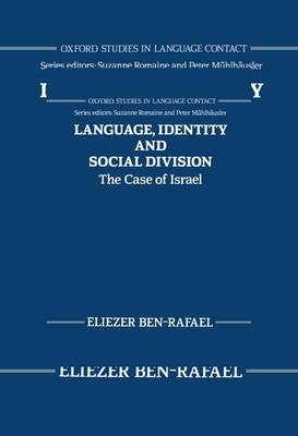 Language, Identity, and Social Division: The Case of Israel - Oxford Studies in Language Contact (Hardback)