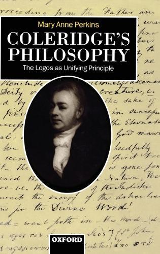 Coleridge's Philosophy: The Logos as Unifying Principle (Hardback)