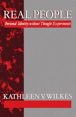 Real People: Personal Identity without Thought Experiments - Clarendon Paperbacks (Paperback)