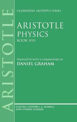 Aristotle: Physics, Book VIII - Clarendon Aristotle Series (Hardback)