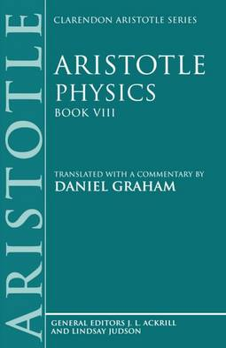 Aristotle: Physics, Book VIII - Clarendon Aristotle Series (Paperback)