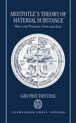 Aristotle's Theory of Material Substance: Heat and Pneuma, Form and Soul (Hardback)