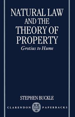 Natural Law and the Theory of Property: Grotius to Hume - Clarendon Paperbacks (Paperback)