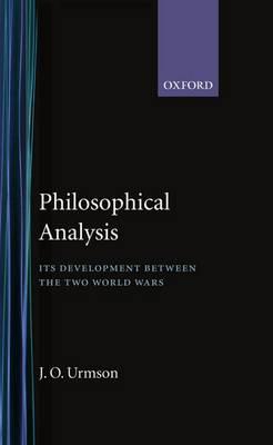 Philosophical Analysis: Its Development between the Two World Wars (Hardback)