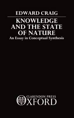 Knowledge and the State of Nature: An Essay in Conceptual Synthesis (Hardback)