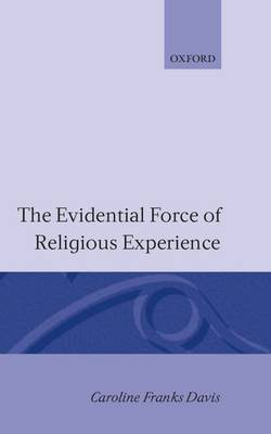 The Evidential Force of Religious Experience (Hardback)