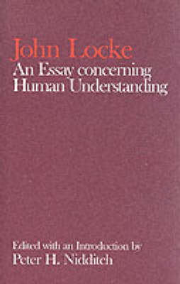 John Locke: An Essay concerning Human Understanding - Clarendon Edition of the Works of John Locke (Paperback)