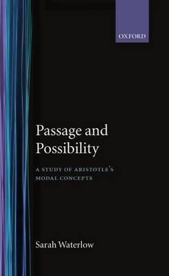 Passage and Possibility: A Study of Aristotle's Modal Concepts (Hardback)