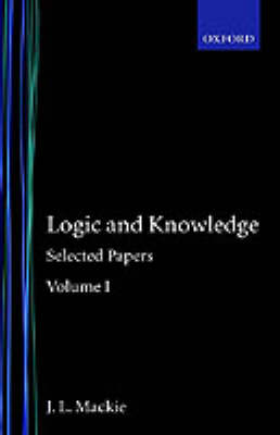 Selected Papers: Selected Papers: Volume I: Logic and Knowledge Logic and Knowledge Volume I - Selected Papers (Hardback)