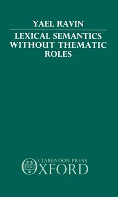 Lexical Semantics without Thematic Roles (Hardback)