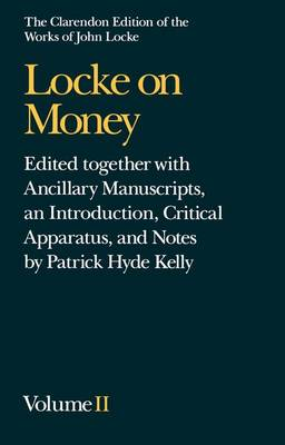 John Locke: Locke on Money: Volume II - Clarendon Edition of the Works of John Locke (Hardback)