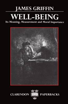 Well-Being: Its Meaning, Measurement and Moral Importance - Clarendon Paperbacks (Paperback)