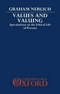 Values and Valuing: Speculations on the Ethical Life of Persons (Hardback)