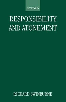 Responsibility and Atonement - Clarendon Paperbacks (Paperback)