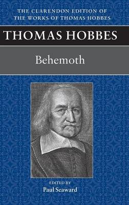 Thomas Hobbes: Behemoth - Clarendon Edition of the Works of Thomas Hobbes (Hardback)