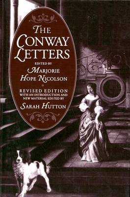 The Conway Letters: The Correspondence of Anne, Viscountess Conway, Henry More, and their Friends, 1642-1684 (Hardback)