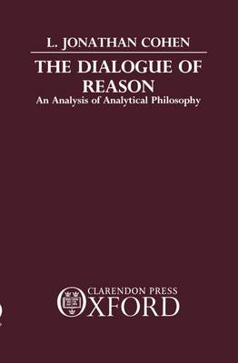 The Dialogue of Reason: An Analysis of Analytical Philosophy (Hardback)
