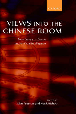 Views into the Chinese Room: New Essays on Searle and Artificial Intelligence (Hardback)