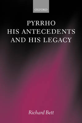 Pyrrho, his Antecedents, and his Legacy (Hardback)