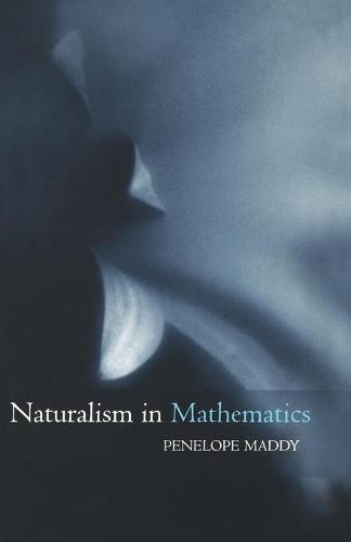 Naturalism in Mathematics (Paperback)