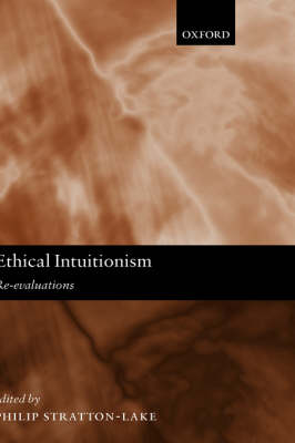 Ethical Intuitionism: Re-evaluations (Hardback)