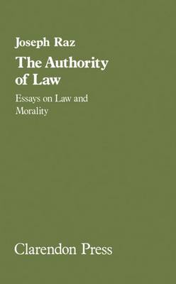 The authority of law: Essays on law and morality (Hardback)