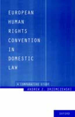 European Human Rights Convention in Domestic Law: A Comparative Study (Paperback)