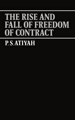The Rise and Fall of Freedom of Contract (Paperback)