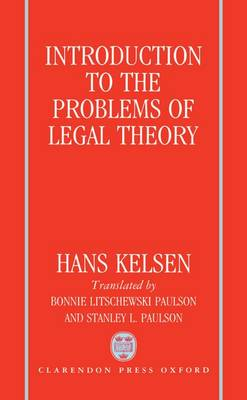 Introduction to the Problems of Legal Theory: A Translation of the First Edition of the Reine Rechtslehre or Pure Theory of Law (Hardback)