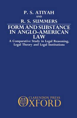 Form and Substance in Anglo-American Law: A Comparative Study in Legal Reasoning, Legal Theory, and Legal Institutions (Hardback)