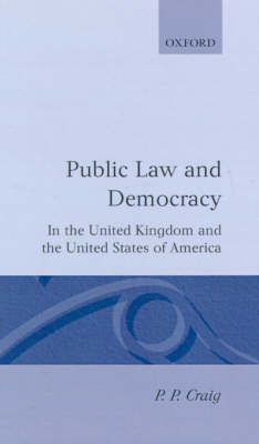 Public Law and Democracy in the United Kingdom and the United States of America - Clarendon Law Series (Hardback)