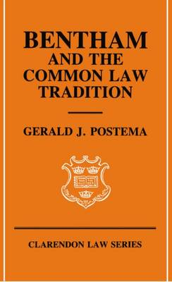 Bentham and the Common Law Tradition - Clarendon Law Series (Paperback)