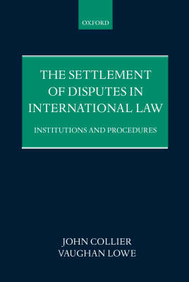The Settlement of Disputes in International Law: Institutions and Procedures (Hardback)