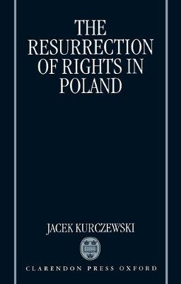 The Resurrection of Rights in Poland (Hardback)
