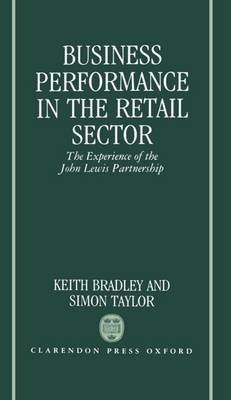 Business Performance in the Retail Sector: The Experience of the John Lewis Partnership (Hardback)
